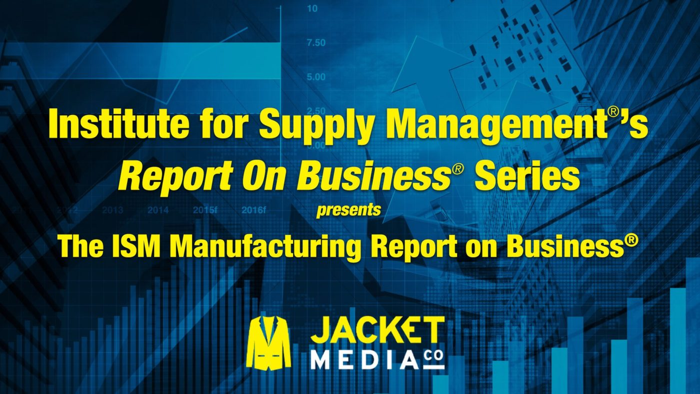 ISM Manufacturing Report